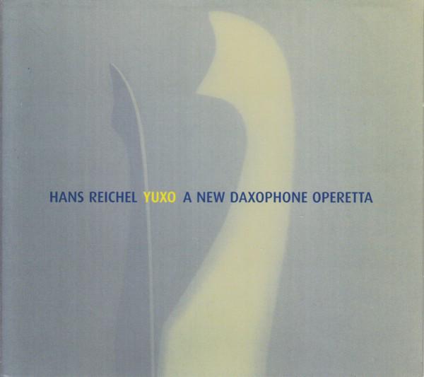 ◎Hans Reichel 『Yuxo A New Daxophone Operetta』.jpg